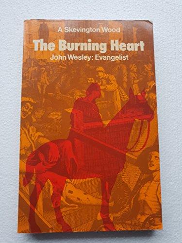9780853642015: Burning Heart: John Wesley, Evangelist (Mount Radford Reprints)