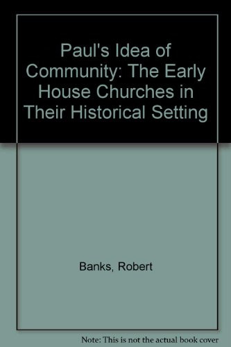 9780853642510: Paul's Idea of Community: The Early House Churches in Their Historical Setting