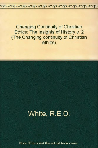 9780853642824: Changing Continuity of Christian Ethics: The Insights of History v. 2 (The Changing continuity of Christian ethics)