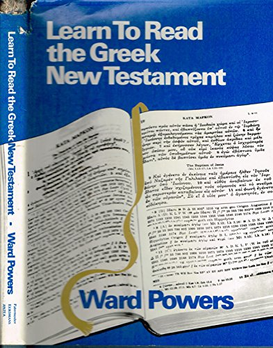 Learn to Read the Greek New Testament.: POWERS, Ward