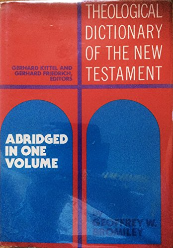 Theological Dictionary of the New Testament: Abridged: Kittel, Gerhard and