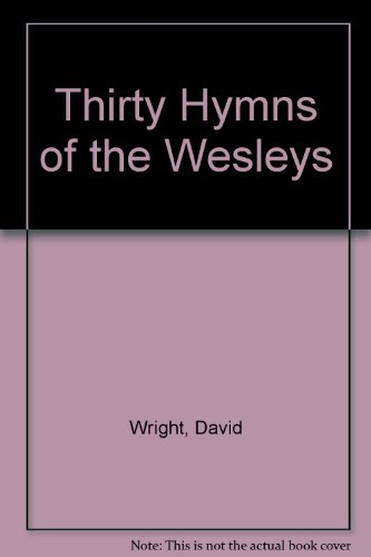 Thirty Hymns of the Wesleys
