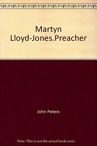 9780853644163: Martyn Lloyd Jones: Preacher