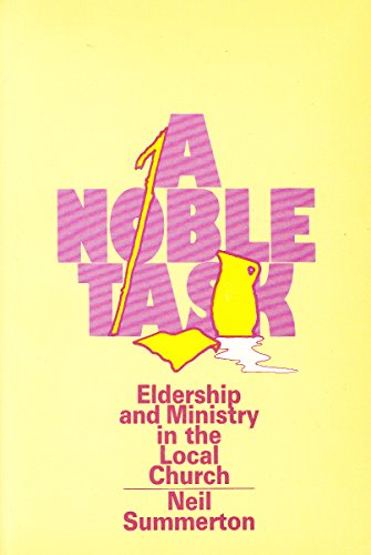 9780853644613: Noble Task: Eldership and Ministry in the Local Church