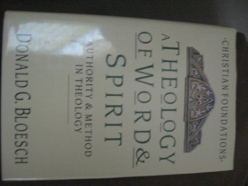 9780853645511: A Theology of Word and Spirit: Authority and Method in Theology (Christian Foundation)