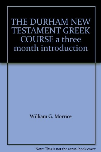 9780853645566: THE DURHAM NEW TESTAMENT GREEK COURSE a three month introduction