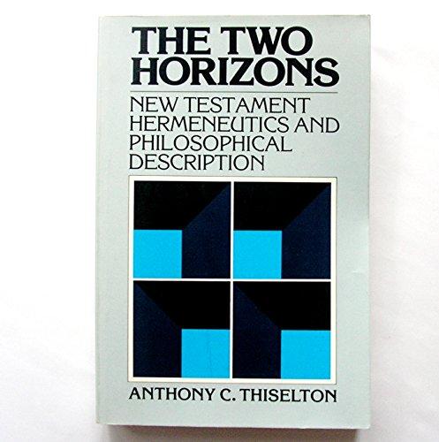 9780853645573: Two Horizons: New Testament Hermeneutics and Philosophical Description