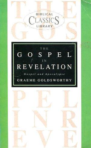 Gospel in Revelation (Bible Christian Living): Graeme Goldsworthy