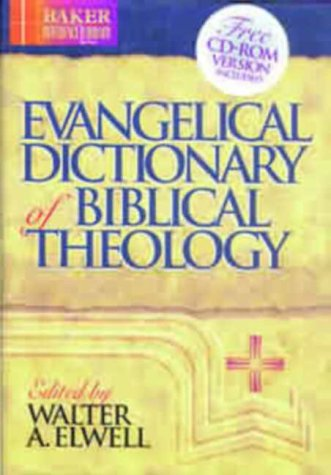 Evangelical Dictionary of Biblical Theology: Elwell, Walter A (editor)