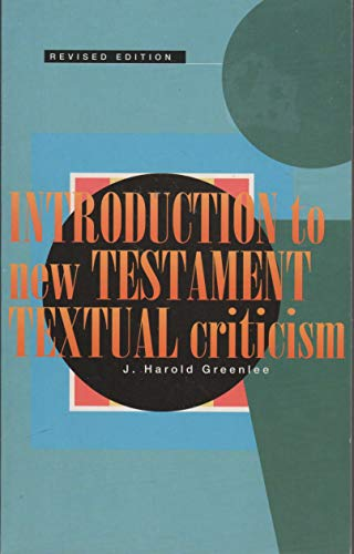 Introduction to New Testament Textual Criticism: Greenlee, J.Harold