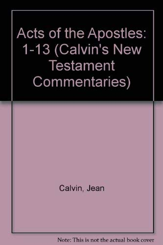 9780853647126: Acts of the Apostles: 1-13 (Calvin's New Testament Commentaries)