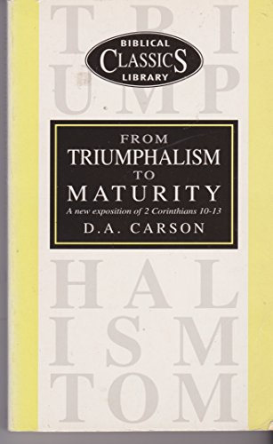 9780853647515: From Triumphalism to Maturity (Biblical Classics Library)