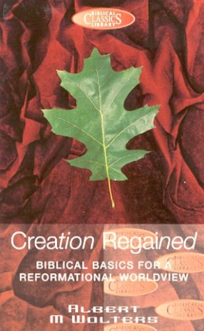 9780853647546: Creation Regained: Biblical Basis for a Reformational Worldview
