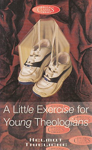 9780853647676: A Little Exercise for Young Theologians (Biblical Classics Library)