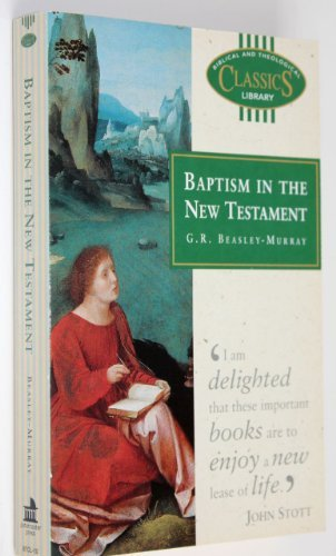 9780853647690: Baptism in the New Testament (Biblical & Theological Classics Library)