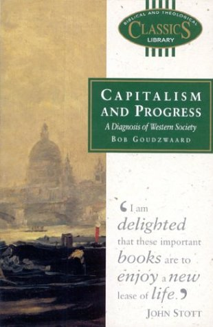 9780853647706: Capitalism and Progress: A Diagnosis of Western Society (Biblical & Theological Classics Library)