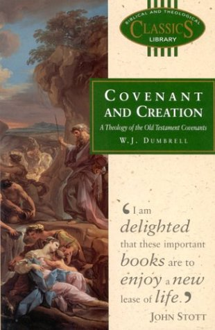 9780853647713: Covenant and Creation: A Theology of the Old Testament Covenants (Biblical and Theological Classics Library, Vol. 12)