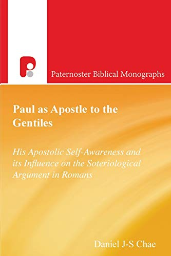 Paul as Apostle to the Gentiles His Apostolic Self-Awareness and Its Influence on the ...