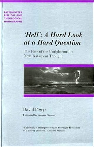 9780853648314: Hell: A Hard Look at a Hard Question: The Fate of the Unrighteous in New Testament Thought (Paternoster Theological Monographs)