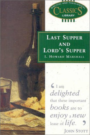 9780853648567: Last Supper And Lord's Supper /#20 B.tcl (Biblical and Theological Classics Library)