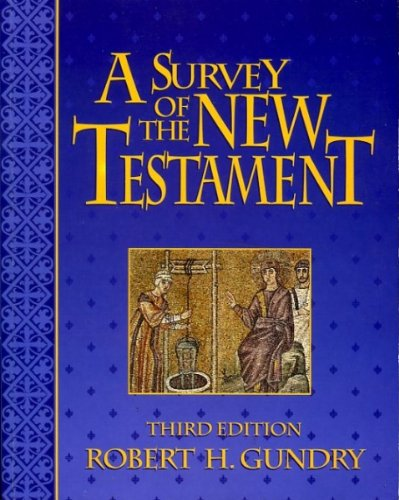 A Survey of the New Testament (0853648573) by Gundry, Robert Horton