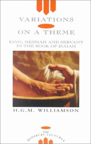 9780853648703: Variations on a Theme: King, Messiah and Servant in the Book of Isaiah (The Didsbury lectures)
