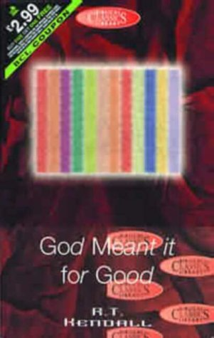 9780853648727: God Meant It for Good: The Story of Joseph Speaks to Us Today (Biblical Classics Library)