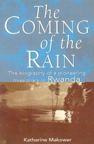 Coming of the Rain: Katherine Makower