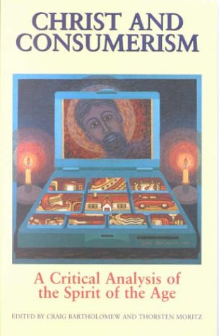 9780853649878: Christ and Consumerism: Critical Reflections on the Spirit of Our Age
