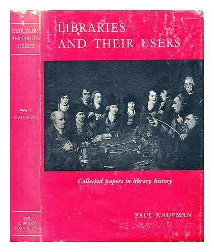9780853651352: Libraries and Their Users: Collected Papers in Library History