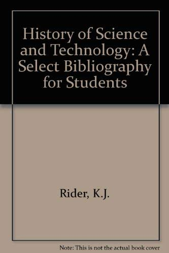 History of Science and Technology: A Select: Rider, K.J.