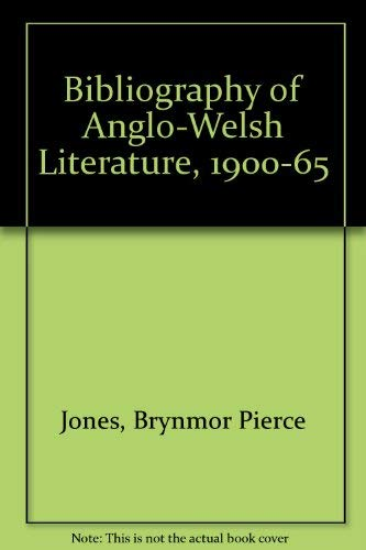 A Bibliography of Anglo-Welsh Literature, 1900-1965: Jones, Brynmor