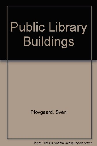 Public Library Buildings: Standards and Type Plans for Library Premises in Areas with Populations ...