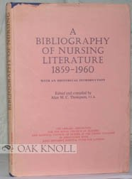 A Bibliography of Nursing Literature: 1859 - 1960, with an Historical Introduction