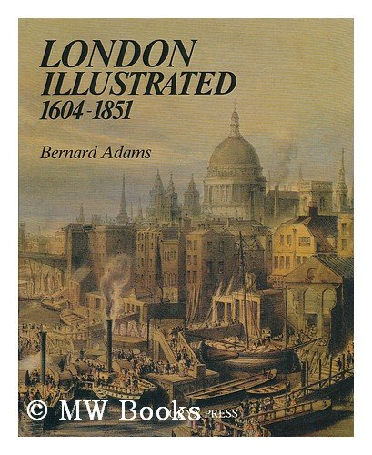 London Illustrated 1604-1851: A Survey and Index of Topographical Books and Their Plates