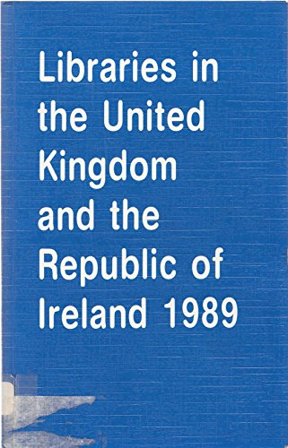 Libraries in the United Kingdom and the Republic of Ireland 1989 (0853658080) by Library Association
