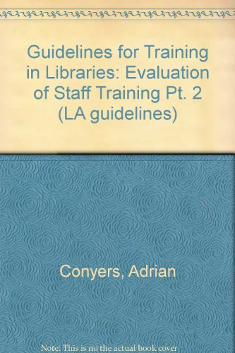 9780853658672: Guidelines for Training in Libraries: 2, The Evaluation of Staff Training Programs