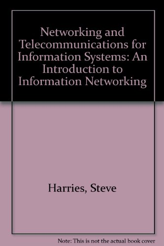 Networking and Telecommunications for Information Systems: An: Harries, Steve