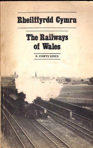 RHEILFFYRDD CYMRU. THE RAILWAYS OF WALES.: Jones,R.Emrys