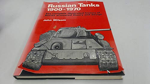 9780853680543: Russian Tanks, 1900-70: The Complete Illustrated History of Soviet Armoured Theory and Design