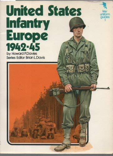 9780853680987: Key Uniform Guides: United States Infantry: Europe, 1942-45 (Key uniform guides ; 1)