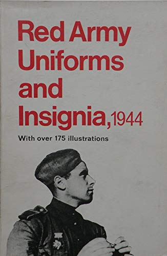 Red Army Uniforms and Insignia, 1944.: No author listed.