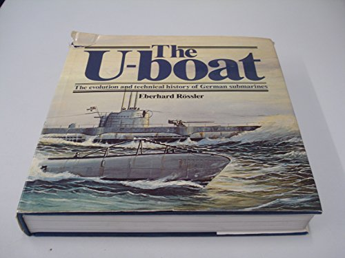9780853681151: The U-Boat: The Evolution and Technical History of German Submarines