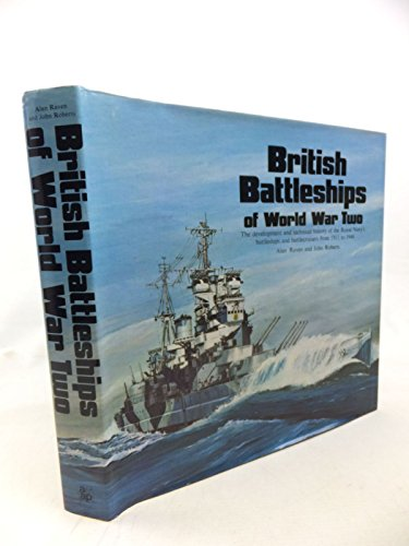 9780853681410: British Battleships of World War Two: The Development and Technical History of the Royal Navy's Battleships and Battlecruisers from 1911 to 1946