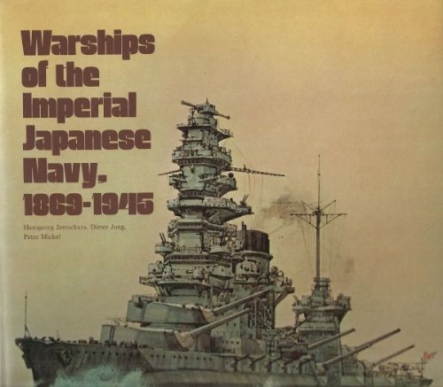 9780853681519: Warships of the Imperial Japanese Navy, 1869-1945