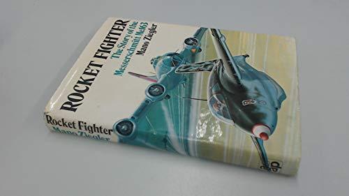 Rocket Fighter: The Story of the Messerschmitt: Ziegler, Mano