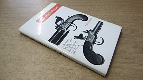 Flintlock Pistols: An Illustrated Reference Guide to Flintlock Pistols from the 17th to the 19th ...