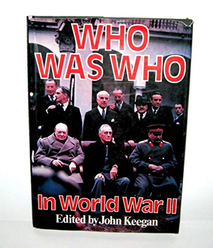 Who Was Who In World War II