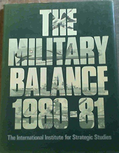 9780853681977: Military Balance 1980-81: 1980-81