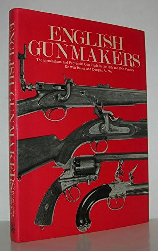 9780853682127: English Gunmakers: The Birmingham and Provincial Gun Trade in the 18th and 19th Century